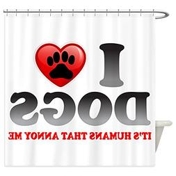 Shower Curtain Love Dogs It's Humans That Annoy Me